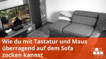 Auf dem Sofa zocken - Couchgaming